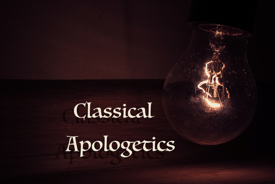 Classical Apologetics .001